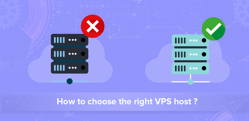How to Choose the Right VPS Host ?